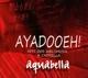 Aquabella :AYADOOEH! - Hits der Weltmusik A Cappella