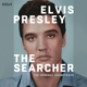 Presley,Elvis :Elvis Presley: The Searcher (The Original Soundtra