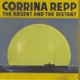 Repp,Corrina :The Absent And The Distant