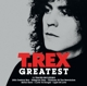 T.Rex :Greatest