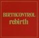 Birth Control :Rebirth