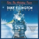 Ellington,Duke :Take The Holiday Train