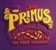 Primus :Primus & The Chocolate Factory With Fungi Ensemble