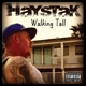 Haystak :Walking Tall