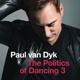 Dyk,Paul van :The Politics Of Dancing 3