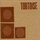 Tortoise :Tortoise