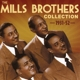 Mills Brothers,The :The Mills Brothers Collection 1931-52