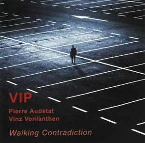 VIP-Vinz Vonlanthen & Pierre Audetat