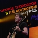 Thorogood,George & The Destroyers :Live At Montreux 2013