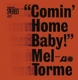Torme,Mel :Comin' Home Baby!