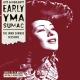 Sumac,Yma :Early Yma Sumac: The Imma Sumack Se
