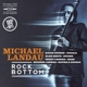Landau,Michael :Rock Bottom (Ltd.Edition 180 Gr.LP+MP3)