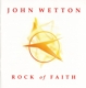 Wetton,John :Rock Of Faith