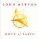 Wetton,John :Rock Of Faith