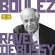 Boulez,Pierre :Boulez Conducts Debussy & Ravel