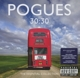 Pogues,The :30:30 The Essential Collection