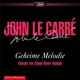 Rudolph,Claude-Oliver :John Le Carre: Geheime Melodie