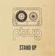 Pbug :Stand Up