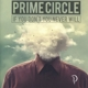 Prime Circle :If You Don't You Never Will