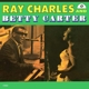 Charles,Ray & Carter,Betty :Ray Charles & Betty Carter