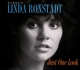 Ronstadt,Linda :Just One Look:Classic Linda Ronstadt