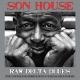 House,Son :Raw Delta Blues-180g 2 LP Gatefold