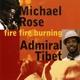 Rose,Michael & Admiral Tibet :Fire Fire Burning