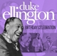 Ellington,Duke :Birthday Celebration