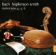 Smith,Hopkinson :Cellosuiten 4,5 & 6 (BWV 1010,995,1012)