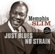 Memphis Slim :Just Blues/No Strain