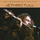 Jethro Tull :An Introduction To