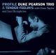 Pearson,Duke Trio :Profile & Tender Feelin's