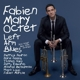 Mary,Fabien Octet :Left Arm Blues