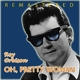 Orbison,Roy :Oh,Pretty Woman
