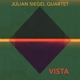 Siegel,Julian Quartet :Vista