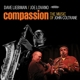 Liebman,Dave & Lovano,Joe :Compassion-Music Of John Coltrane