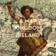 Various :A Map of the Kingdom of Ireland