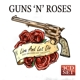 Guns N' Roses :Live And Let Die/The Broadcast Archive