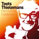 Thielemans,Toots :Harmonica Celebration