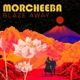 Morcheeba :Blaze Away