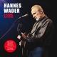 Wader,Hannes :Live