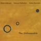 Liebman,Dave/Rudolph,Adam,/Nakatani,Tatsuya :The Unknowable