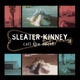 Sleater-Kinney :Call The Doctor