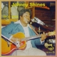 Shines,Johnny :Johnny Shines 1915-1992