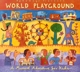 Putumayo Kids Presents/Various :World Playground