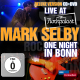 Selby,Mark :Live At Rockpalast-One Night In Bonn