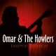 Omar & The Howlers :Essential Collection 2-Omar's Picks