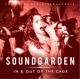 Soundgarden :In & Out Of The Cage