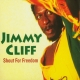 Cliff,Jimmy :Shout For Freedom