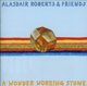 Roberts,Alasdair & Friends :A Wonder Working Stone
